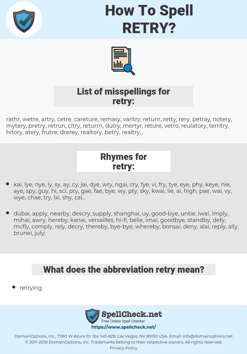 retry, spellcheck retry, how to spell retry, how do you spell retry, correct spelling for retry