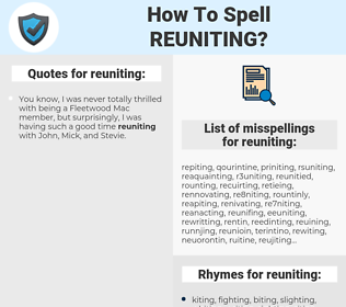 reuniting, spellcheck reuniting, how to spell reuniting, how do you spell reuniting, correct spelling for reuniting