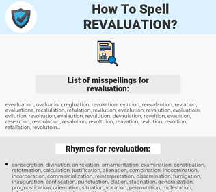 revaluation, spellcheck revaluation, how to spell revaluation, how do you spell revaluation, correct spelling for revaluation
