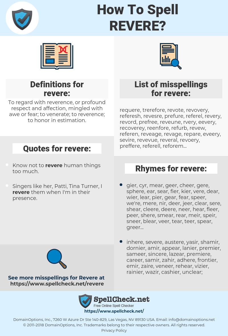 revere, spellcheck revere, how to spell revere, how do you spell revere, correct spelling for revere