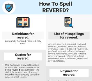 revered, spellcheck revered, how to spell revered, how do you spell revered, correct spelling for revered