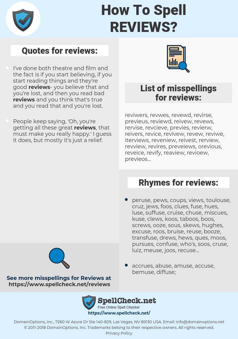 reviews, spellcheck reviews, how to spell reviews, how do you spell reviews, correct spelling for reviews