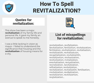 revitalization, spellcheck revitalization, how to spell revitalization, how do you spell revitalization, correct spelling for revitalization