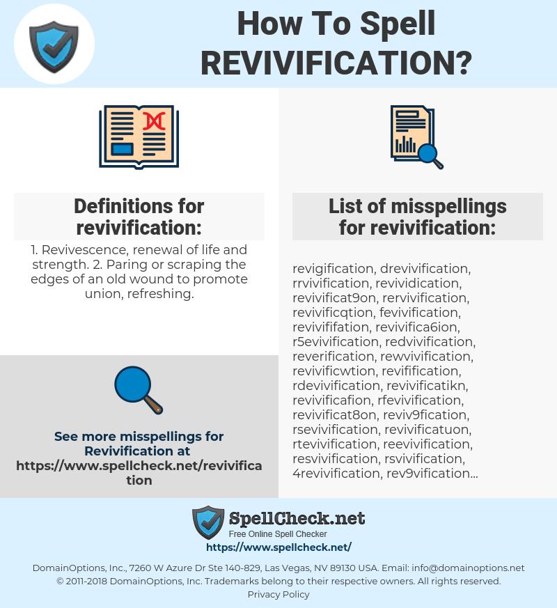 revivification, spellcheck revivification, how to spell revivification, how do you spell revivification, correct spelling for revivification