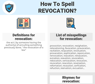 revocation, spellcheck revocation, how to spell revocation, how do you spell revocation, correct spelling for revocation