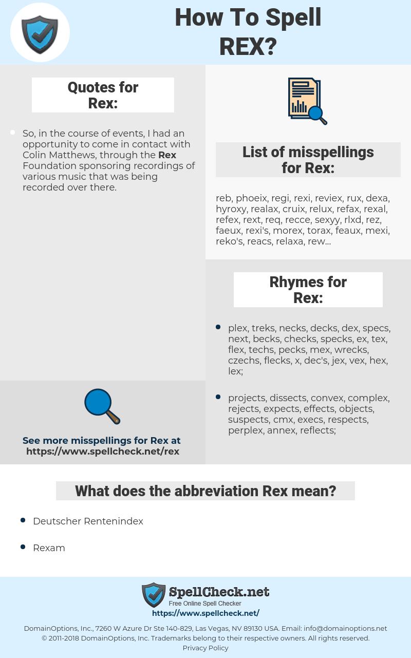 Rex, spellcheck Rex, how to spell Rex, how do you spell Rex, correct spelling for Rex