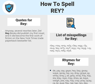 Rey, spellcheck Rey, how to spell Rey, how do you spell Rey, correct spelling for Rey