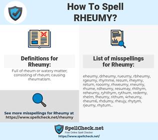 Rheumy, spellcheck Rheumy, how to spell Rheumy, how do you spell Rheumy, correct spelling for Rheumy