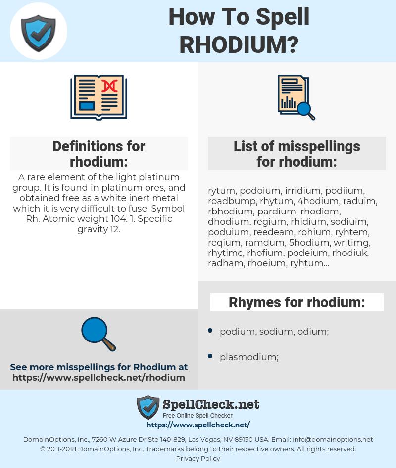 rhodium, spellcheck rhodium, how to spell rhodium, how do you spell rhodium, correct spelling for rhodium
