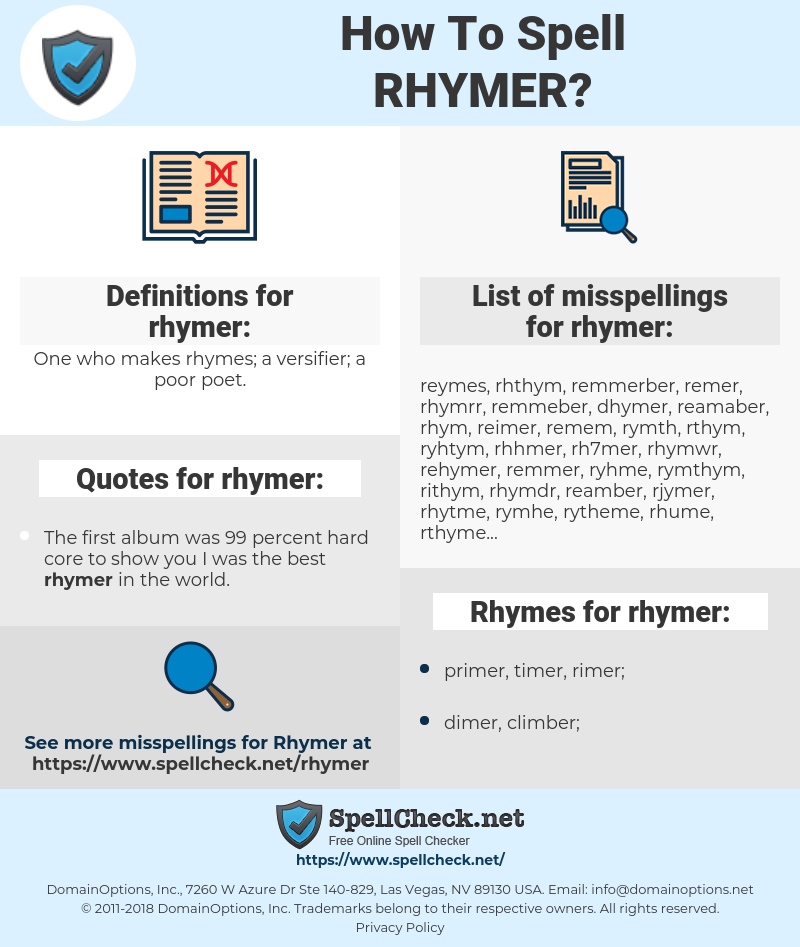 rhymer, spellcheck rhymer, how to spell rhymer, how do you spell rhymer, correct spelling for rhymer