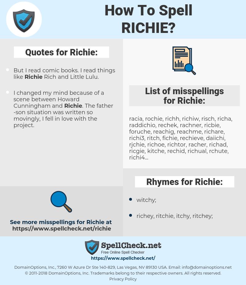 Richie, spellcheck Richie, how to spell Richie, how do you spell Richie, correct spelling for Richie