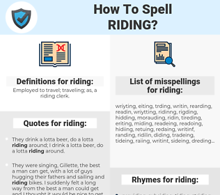 riding, spellcheck riding, how to spell riding, how do you spell riding, correct spelling for riding