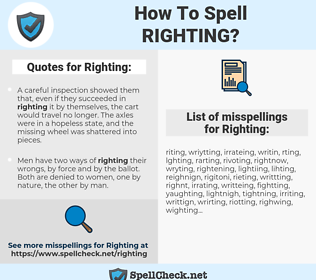 Righting, spellcheck Righting, how to spell Righting, how do you spell Righting, correct spelling for Righting