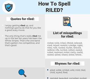 riled, spellcheck riled, how to spell riled, how do you spell riled, correct spelling for riled
