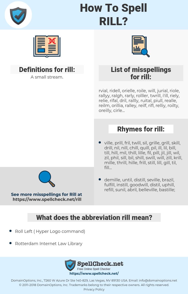 rill, spellcheck rill, how to spell rill, how do you spell rill, correct spelling for rill