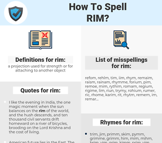 rim, spellcheck rim, how to spell rim, how do you spell rim, correct spelling for rim