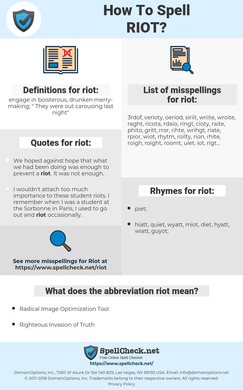 riot, spellcheck riot, how to spell riot, how do you spell riot, correct spelling for riot