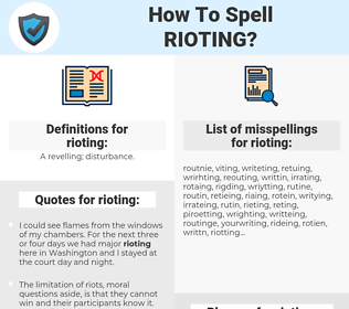 rioting, spellcheck rioting, how to spell rioting, how do you spell rioting, correct spelling for rioting