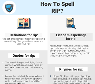 rip, spellcheck rip, how to spell rip, how do you spell rip, correct spelling for rip