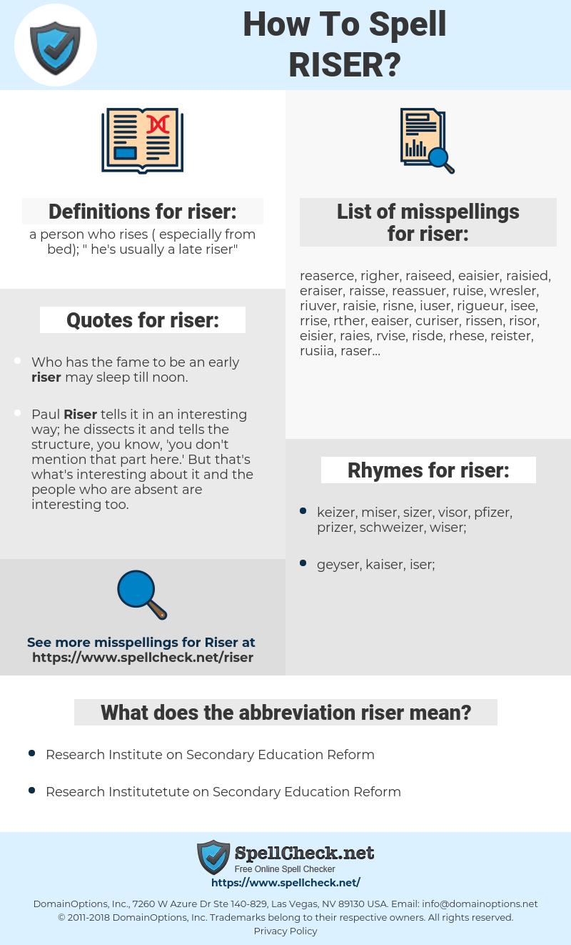 riser, spellcheck riser, how to spell riser, how do you spell riser, correct spelling for riser