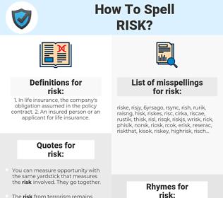 risk, spellcheck risk, how to spell risk, how do you spell risk, correct spelling for risk