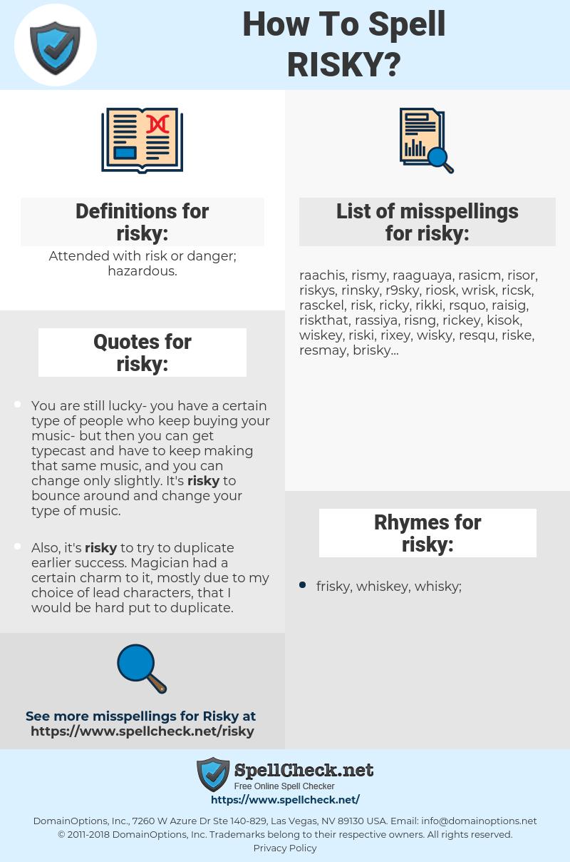 risky, spellcheck risky, how to spell risky, how do you spell risky, correct spelling for risky