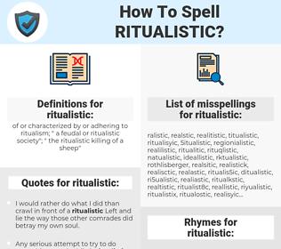 ritualistic, spellcheck ritualistic, how to spell ritualistic, how do you spell ritualistic, correct spelling for ritualistic