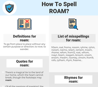 roam, spellcheck roam, how to spell roam, how do you spell roam, correct spelling for roam