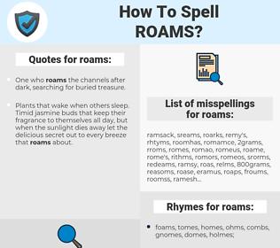 roams, spellcheck roams, how to spell roams, how do you spell roams, correct spelling for roams