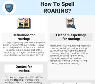 roaring, spellcheck roaring, how to spell roaring, how do you spell roaring, correct spelling for roaring