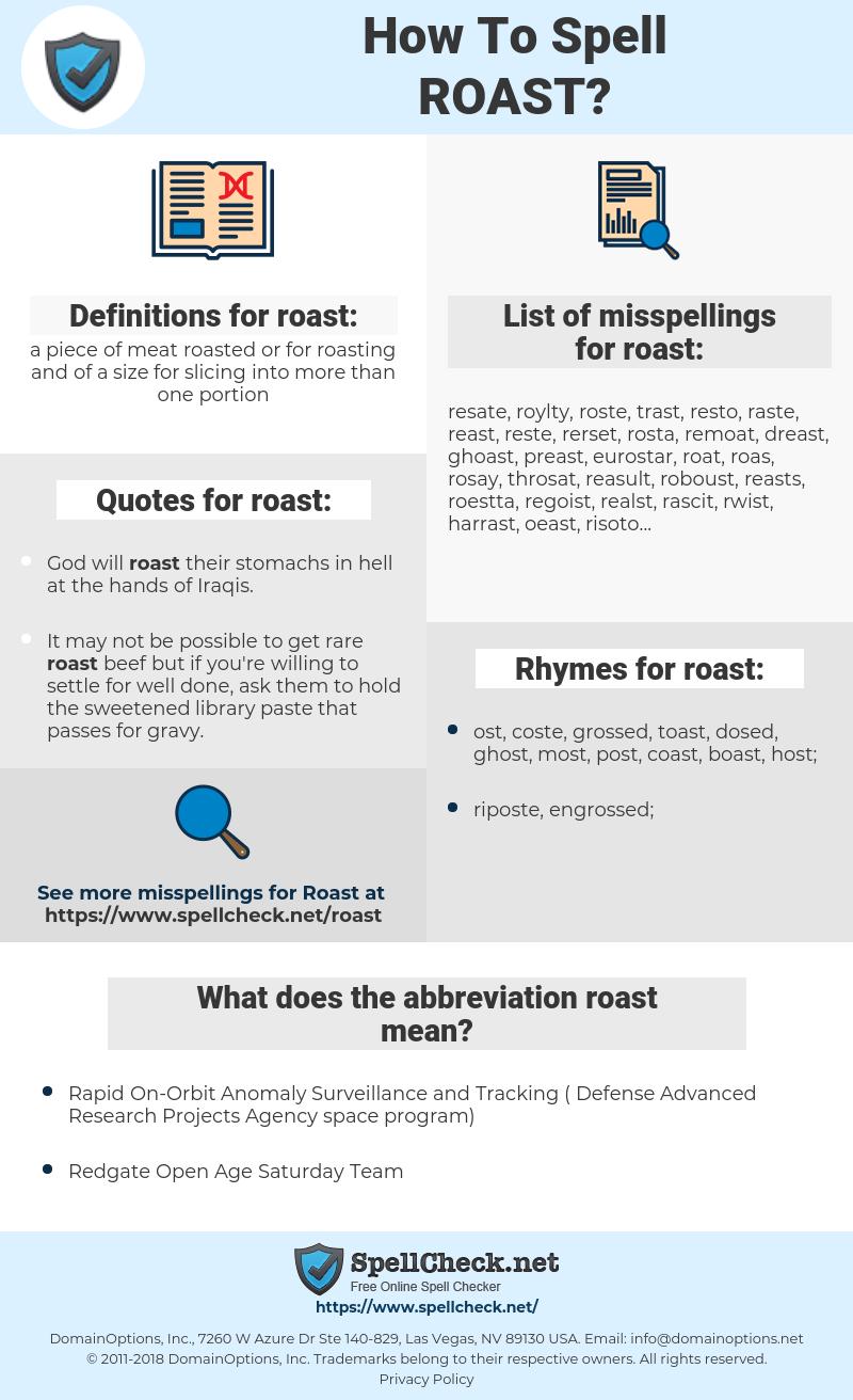 roast, spellcheck roast, how to spell roast, how do you spell roast, correct spelling for roast