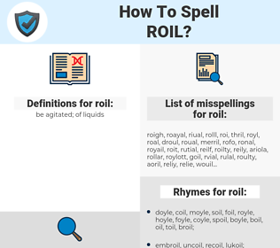 roil, spellcheck roil, how to spell roil, how do you spell roil, correct spelling for roil