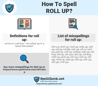 roll up, spellcheck roll up, how to spell roll up, how do you spell roll up, correct spelling for roll up