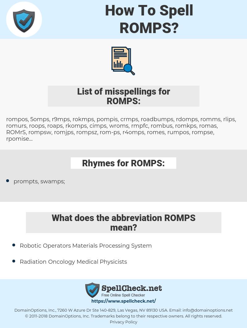 ROMPS, spellcheck ROMPS, how to spell ROMPS, how do you spell ROMPS, correct spelling for ROMPS