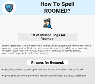 Roomed, spellcheck Roomed, how to spell Roomed, how do you spell Roomed, correct spelling for Roomed