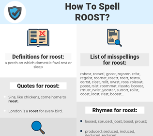 roost, spellcheck roost, how to spell roost, how do you spell roost, correct spelling for roost