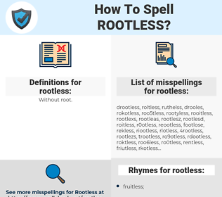 rootless, spellcheck rootless, how to spell rootless, how do you spell rootless, correct spelling for rootless