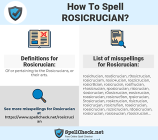Rosicrucian, spellcheck Rosicrucian, how to spell Rosicrucian, how do you spell Rosicrucian, correct spelling for Rosicrucian