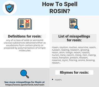 rosin, spellcheck rosin, how to spell rosin, how do you spell rosin, correct spelling for rosin