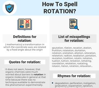 rotation, spellcheck rotation, how to spell rotation, how do you spell rotation, correct spelling for rotation