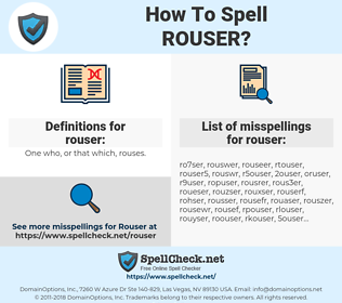 rouser, spellcheck rouser, how to spell rouser, how do you spell rouser, correct spelling for rouser
