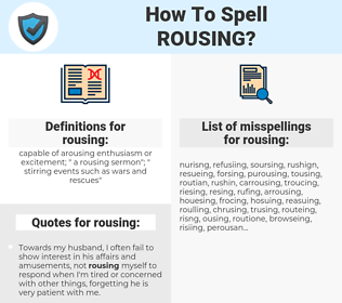 rousing, spellcheck rousing, how to spell rousing, how do you spell rousing, correct spelling for rousing