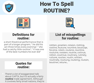 routine, spellcheck routine, how to spell routine, how do you spell routine, correct spelling for routine