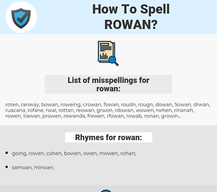 rowan, spellcheck rowan, how to spell rowan, how do you spell rowan, correct spelling for rowan