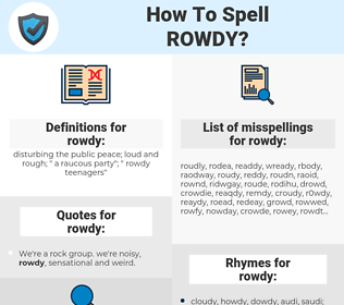 rowdy, spellcheck rowdy, how to spell rowdy, how do you spell rowdy, correct spelling for rowdy