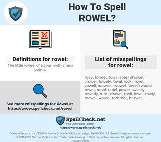 rowel, spellcheck rowel, how to spell rowel, how do you spell rowel, correct spelling for rowel