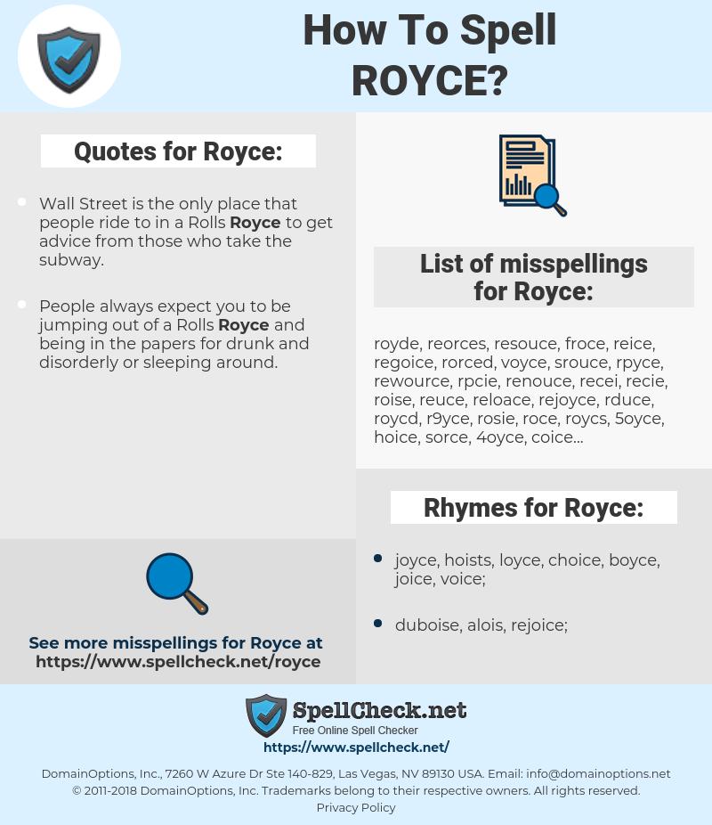 Royce, spellcheck Royce, how to spell Royce, how do you spell Royce, correct spelling for Royce