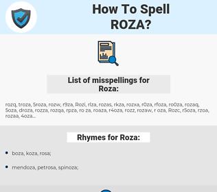 Roza, spellcheck Roza, how to spell Roza, how do you spell Roza, correct spelling for Roza