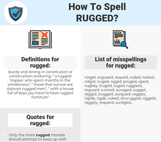 rugged, spellcheck rugged, how to spell rugged, how do you spell rugged, correct spelling for rugged