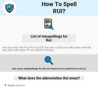Rui, spellcheck Rui, how to spell Rui, how do you spell Rui, correct spelling for Rui